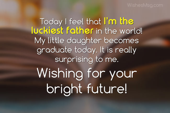 graduation wishes for daughter from father