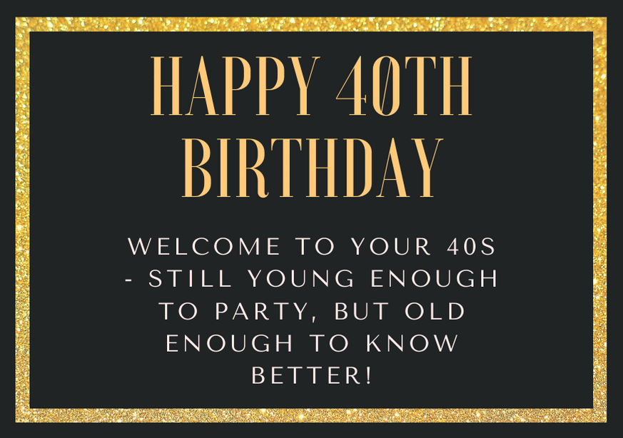 150 Amazing Happy 40th Birthday Messages That Will Make Them Smile Ultima Status