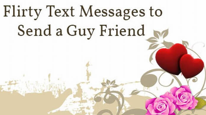 To messages cute a guy to send flirty 175 Cute