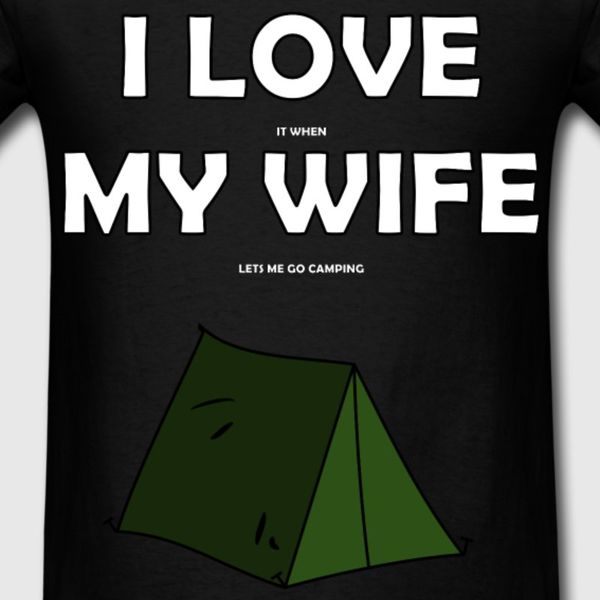 I Love My Wife Camping