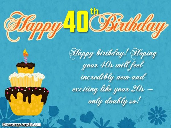 Happy 40th Birthday! Hoping Your 40s Will Feel Incredibly New...