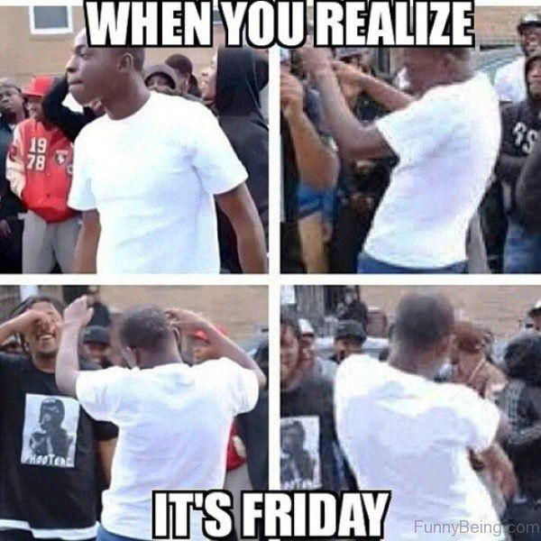 When You Realize It's Friday Meme