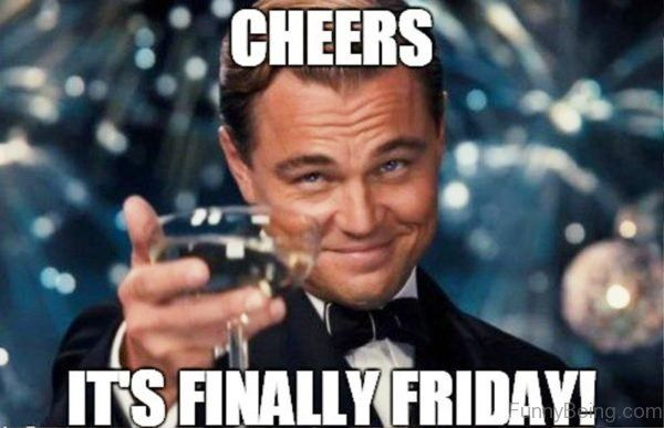 Cheers It's Finally Friday Meme