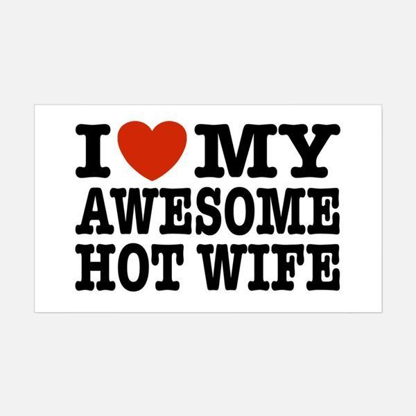 I Love My Awesome Hot Wife