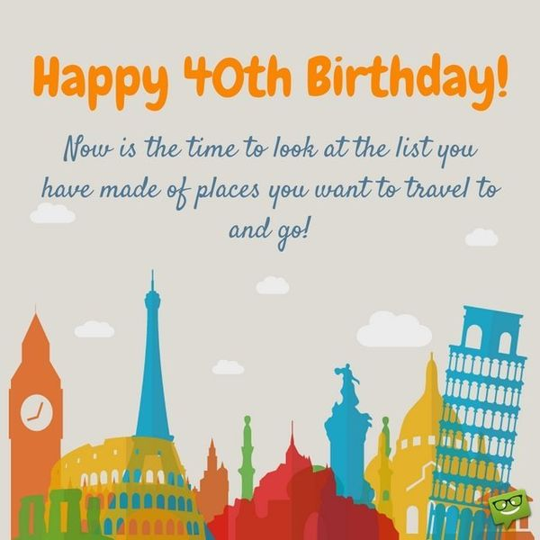 Happy 40th Birthday! Now Is the Time to Look at the List You...