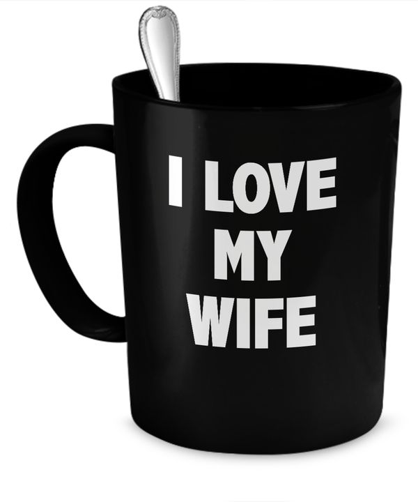 I Love My Wife Cup