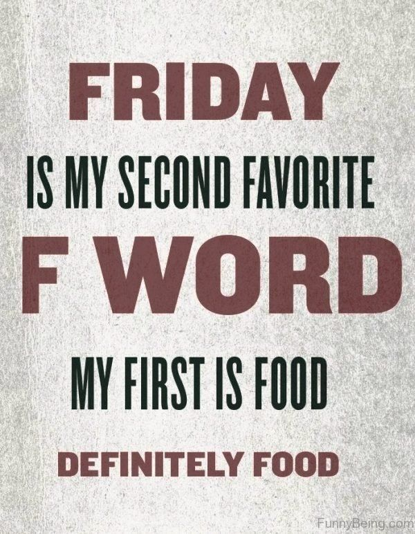 Friday Is My Second Favorite F Word Meme