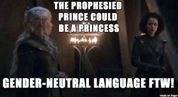 The prophesied prince could be a princess Gender-neutral language ftw!
