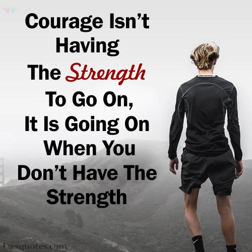 Courage Inspirational Quotes About Strength 2021