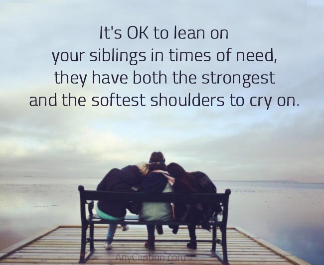 Inspirational Caption for Siblings