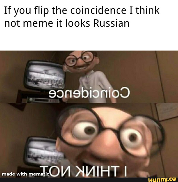 coincidence i think not meme russian