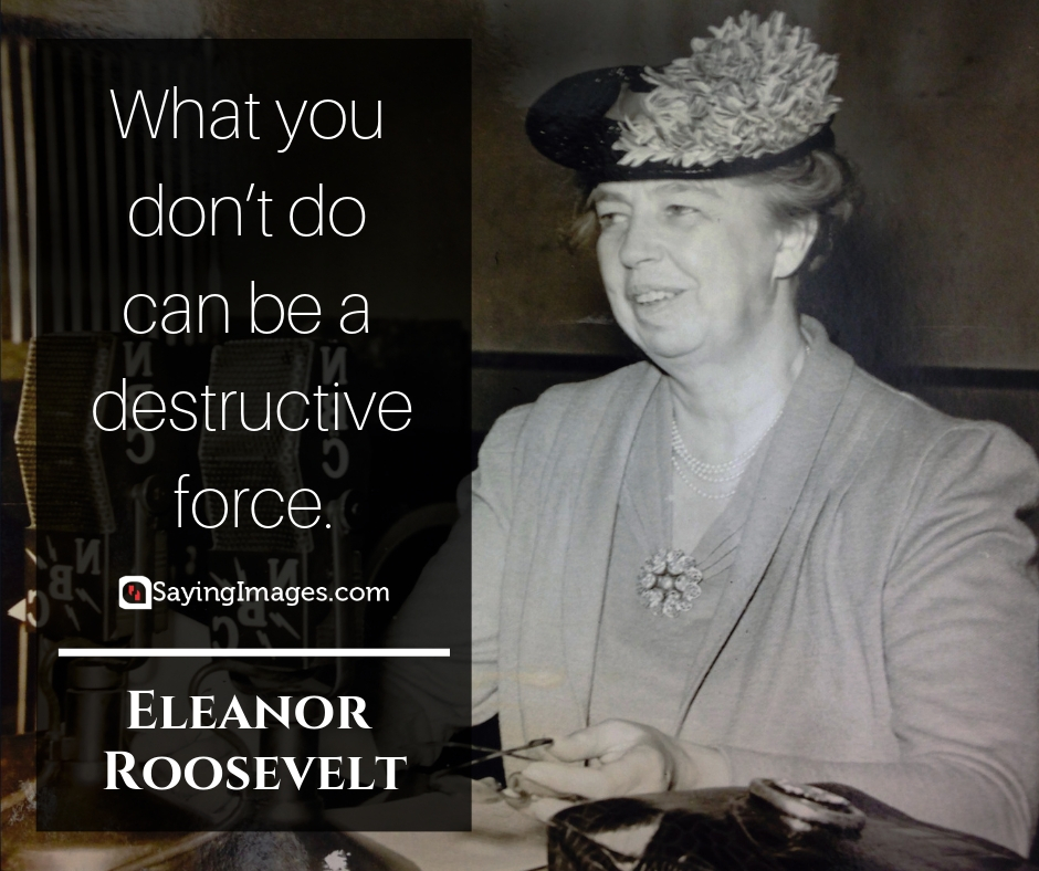 eleanor roosevelt force quotes