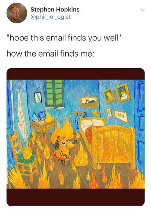 hope this email finds you well fire all around memes