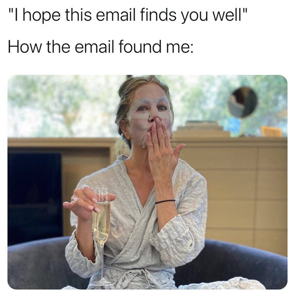 hope this email finds you well flying kiss memes