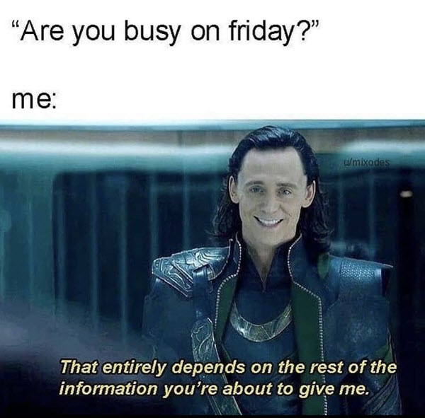 loki memes are you busy on friday