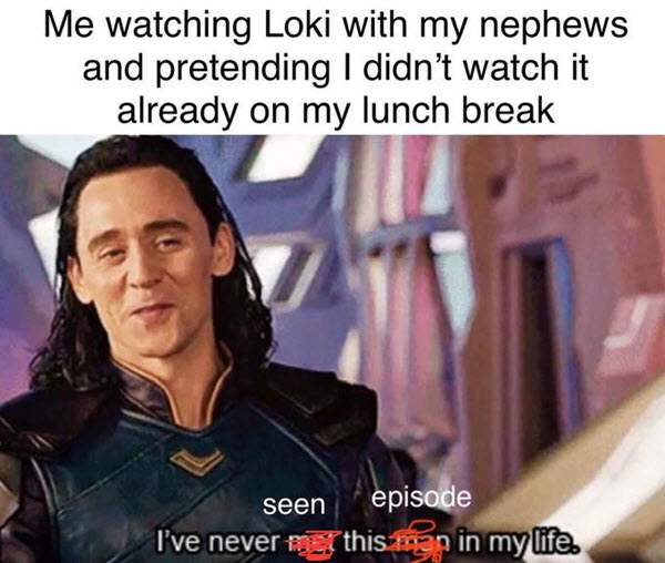 loki memes ive never seen this episode in my life