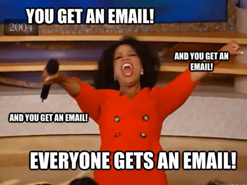 marketing meme everyone gets an email