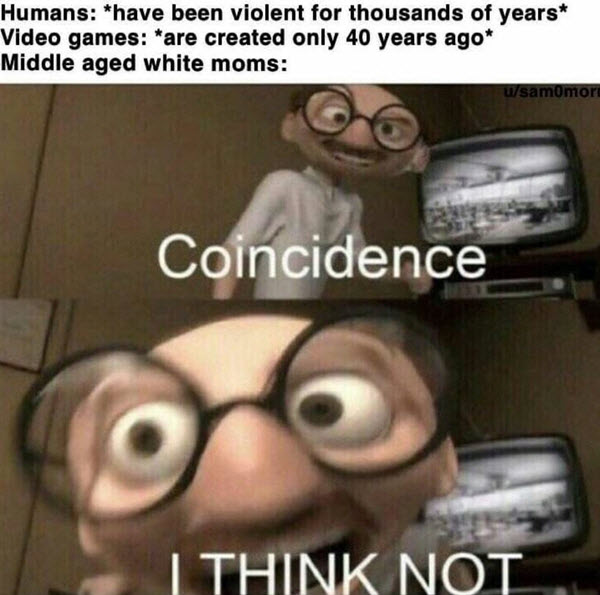 video games meme coincidence i think not