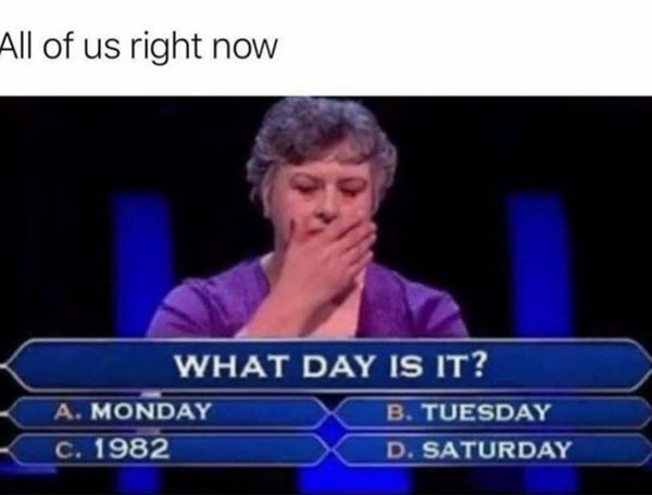 what day is it all of us right now meme