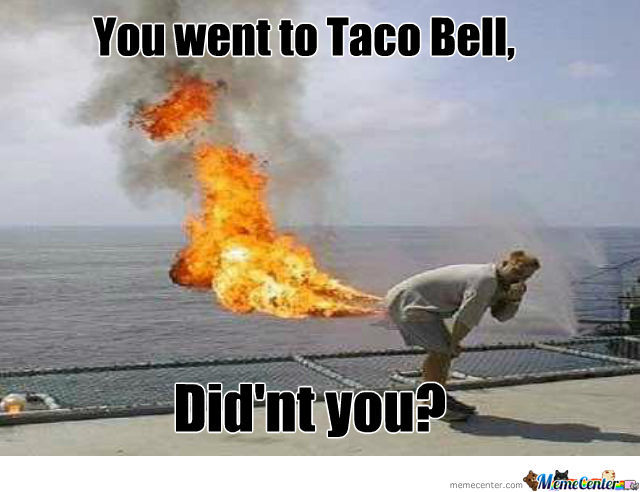 you went to taco bell meme